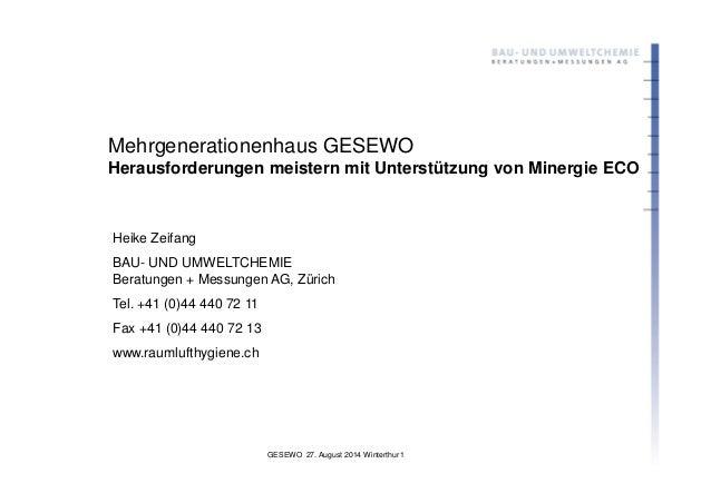 GESEWO 27. August 2014 Winterthur 1 Mehrgenerationenhaus GESEWO Herausforderungen meistern mit Unterstützung von Minergie ...