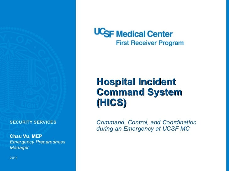 Hospital Incident Command System (HICS) Command, Control, and Coordination during an Emergency at UCSF MC Chau Vu, MEP Eme...