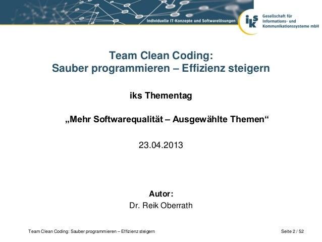 Team Clean Coding:           Sauber programmieren – Effizienz steigern                                               iks T...