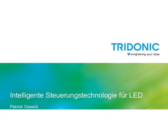 Intelligente Steuerungstechnologie für LED Patrick Oswald