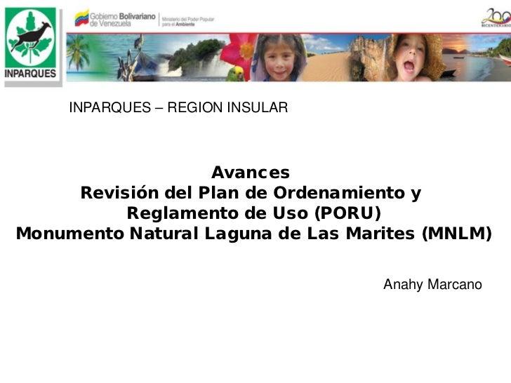 INPARQUES – REGION INSULAR                   Avances     Revisión del Plan de Ordenamiento y          Reglamento de Uso (P...