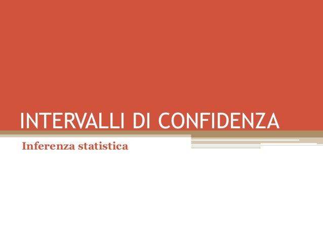 INTERVALLI DI CONFIDENZAInferenza statistica