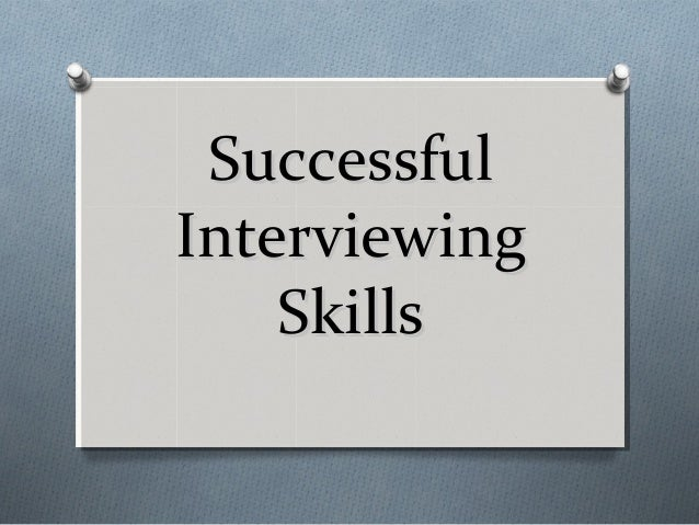 Successful Interviewing Skills