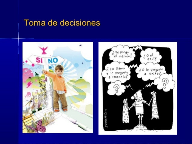 Toma de decisionesToma de decisiones