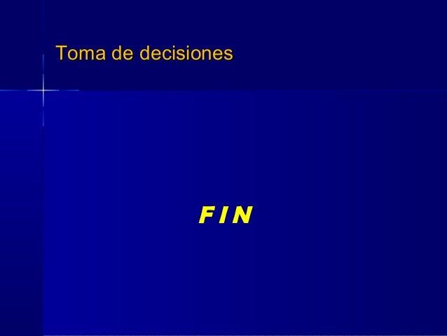 Toma de decisionesToma de decisiones F I N