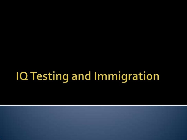 IQ Testing and Immigration<br />