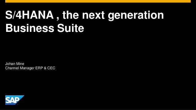 S/4HANA, the next generation Business Suite