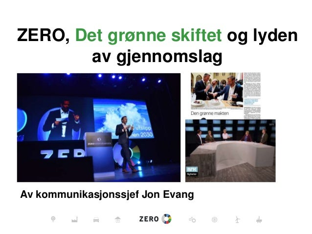 ZERO, Det grønne skiftet og lyden av gjennomslag Av kommunikasjonssjef Jon Evang
