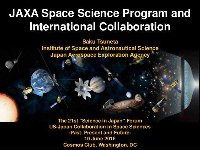 "JAXA Space Science Program and International Collaboration The 21st ""Science in Japan"" Forum US-Japan Collaboration in Spa..."