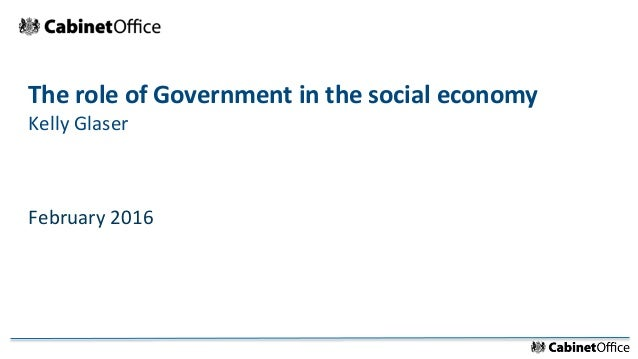 The role of Government in the social economy Kelly Glaser February 2016