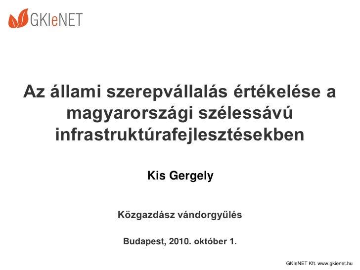 Az állami szerepvállalás értékelése a      magyarországi szélessávú    infrastruktúrafejlesztésekben                   Kis...