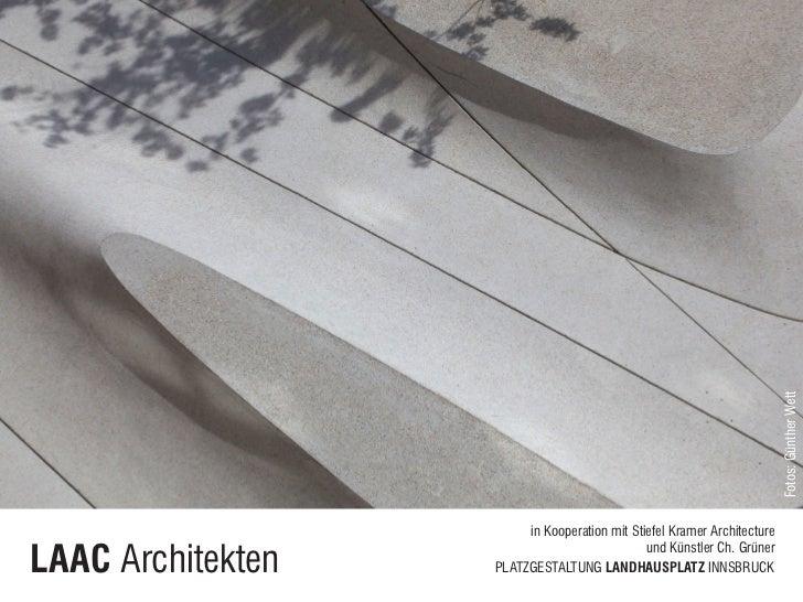 Fotos: Günther Wett                        in Kooperation mit Stiefel Kramer ArchitectureLAAC Architekten                 ...