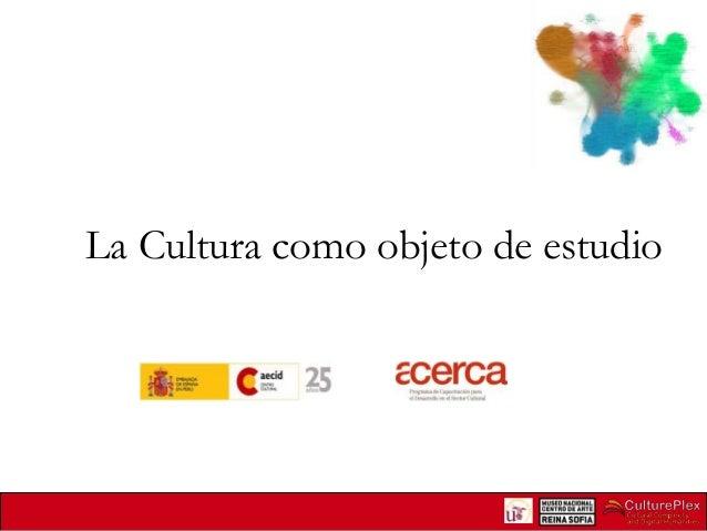 La Cultura como objeto de estudio  1 | Internal use only