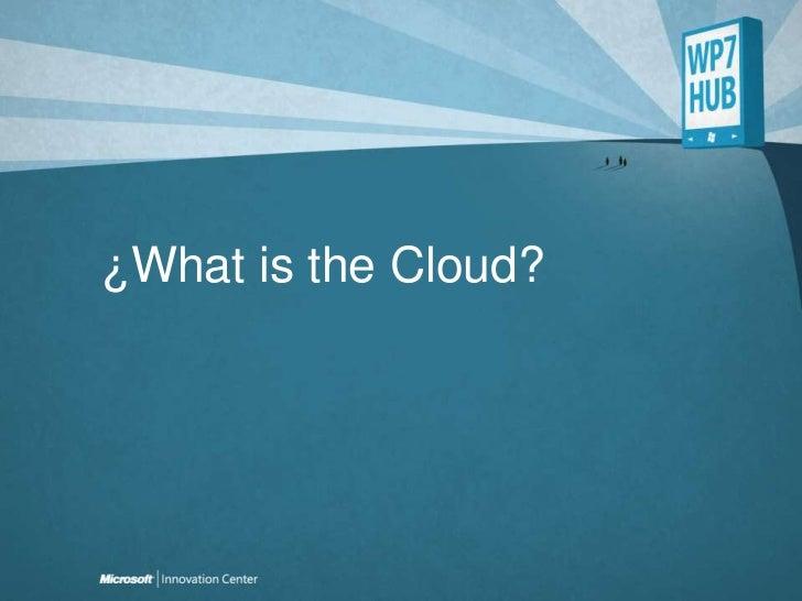 ¿Whatisthe Cloud?<br />