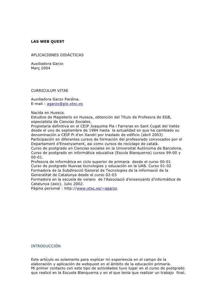 LAS WEB QUEST   APLICACIONES DIDÀCTICAS  Auxiliadora Garzo Març 2004     CURRICULUM VITAE  Auxiliadora Garzo Pardina. E-ma...