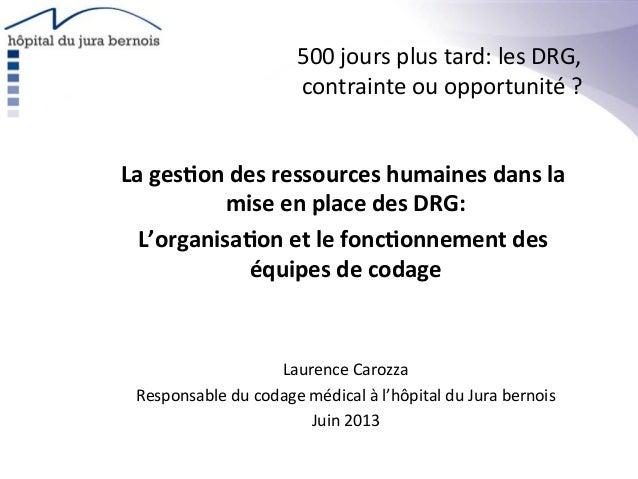 500  jours  plus  tard:  les  DRG,   contrainte  ou  opportunité  ?   La  ges'on  des  ressource...