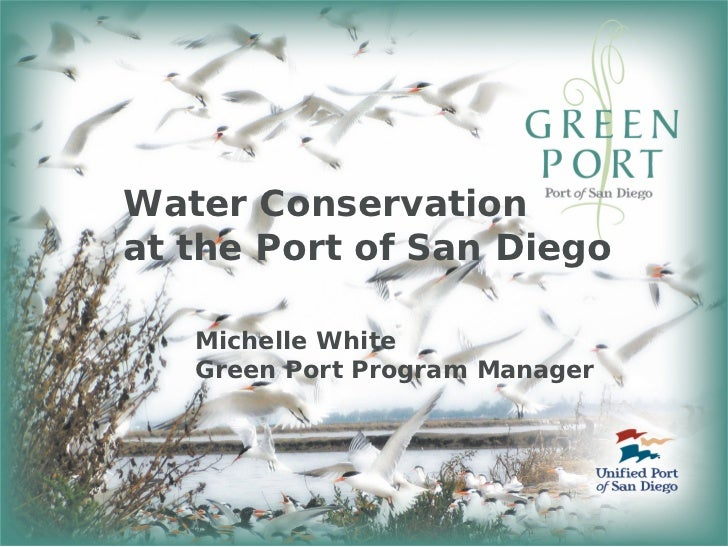 Water Conservation at the Port of San Diego     Michelle White    Green Port Program Manager