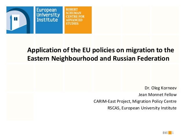Application of the EU policies on migration to theEastern Neighbourhood and Russian Federation                            ...