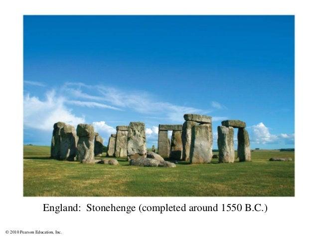 © 2010 Pearson Education, Inc. England: Stonehenge (completed around 1550 B.C.)
