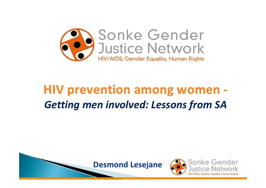 HIV prevention among women - Getting men involved: Lessons from SA              Desmond Lesejane