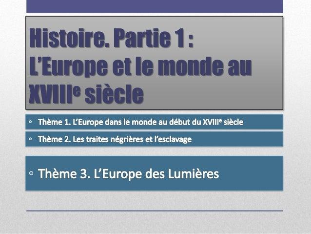 Histoire. Partie 1 : L'Europe et le monde au e siècle XVIII