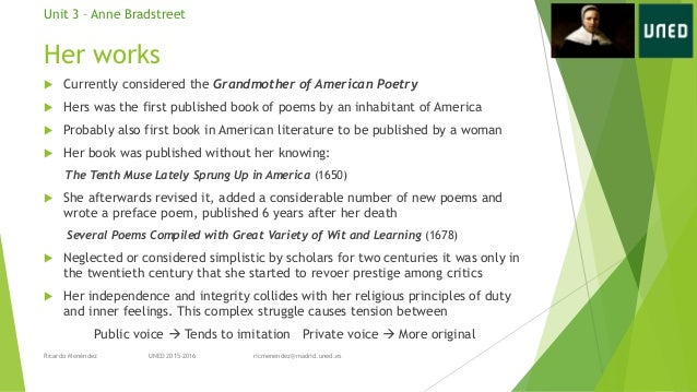 a literary analysis of the tenth muse lately sprung up in america by anne bradstreet Private poems like the poem written by anne bradstreet, the tenth muse lately sprung up in america (1650), were also meant to serve as a board where.