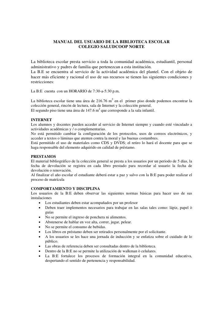 MANUAL DEL USUARIO DE LA BIBLIOTECA ESCOLAR                       COLEGIO SALUDCOOP NORTE   La biblioteca escolar presta s...