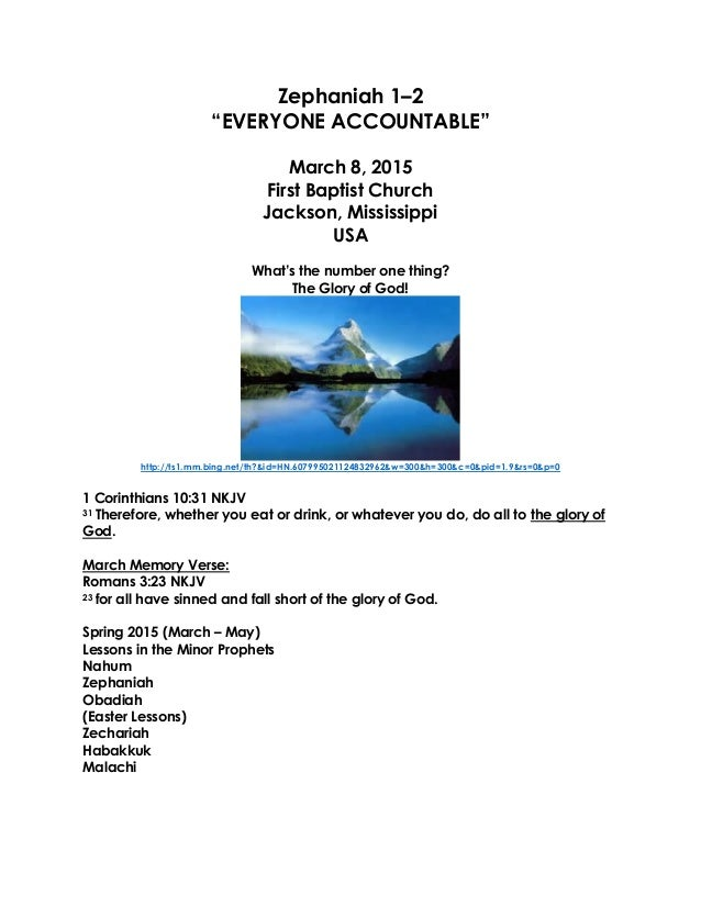 """Zephaniah 1–2 """"EVERYONE ACCOUNTABLE"""" March 8, 2015 First Baptist Church Jackson, Mississippi USA What's the number one thi..."""