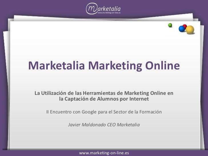 Marketalia Marketing Online La Utilización de las Herramientas de Marketing Online en la Captación de Alumnos por Internet...