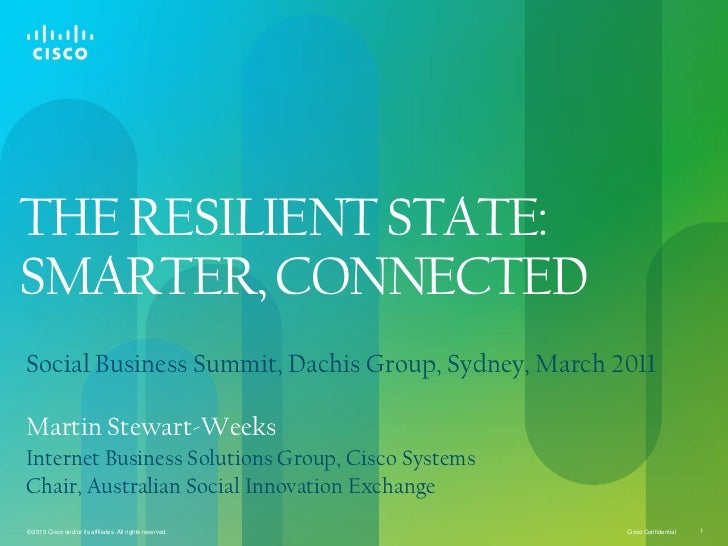 THE RESILIENT STATE: SMARTER, CONNECTED<br />Social Business Summit, Dachis Group, Sydney, March 2011<br />Martin Stewart...
