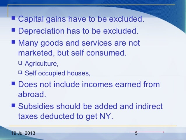 19 Jul 2013 5  Capital gains have to be excluded.  Depreciation has to be excluded.  Many goods and services are not ma...
