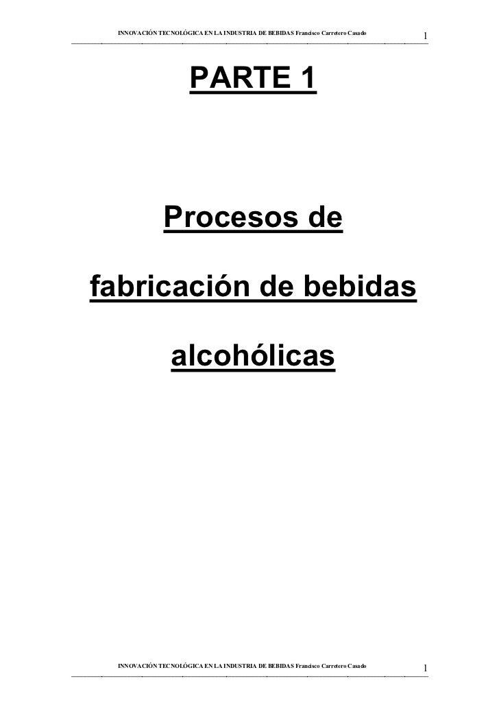 INNOVACIÓN TECNOLÓGICA EN LA INDUSTRIA DE BEBIDAS Francisco Carretero Casado                                              ...