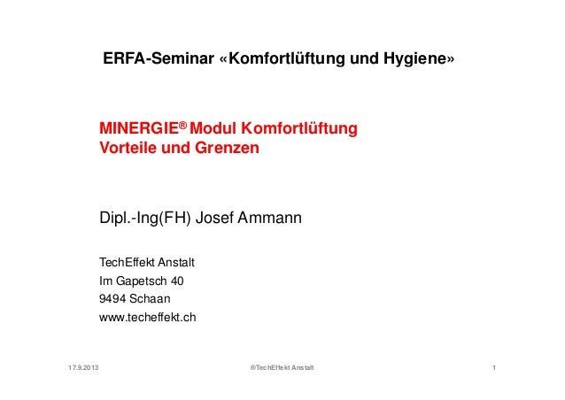 Woran erkenne ich ein MINERGIE® Modul? ERFA-Seminar «Komfortlüftung und Hygiene»Se a o o t ü tu g u d yg e e MINERGIE® Mod...