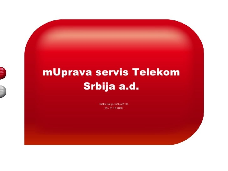 mUprava servis Telekom Srbija a.d. N iška Banja ,  biZbuZZ   08 29 - 31 .10.2008.