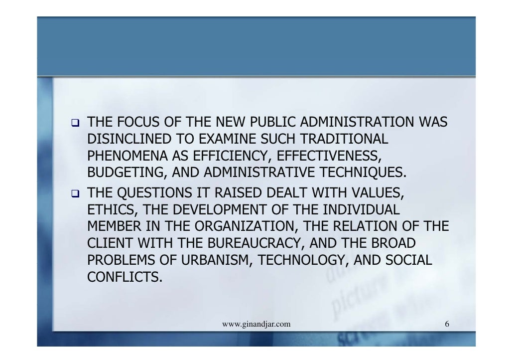 the paradigm shift public administration to Administration and the new public management in answering the three fundamental paradigm of government organization in the us was established during the.