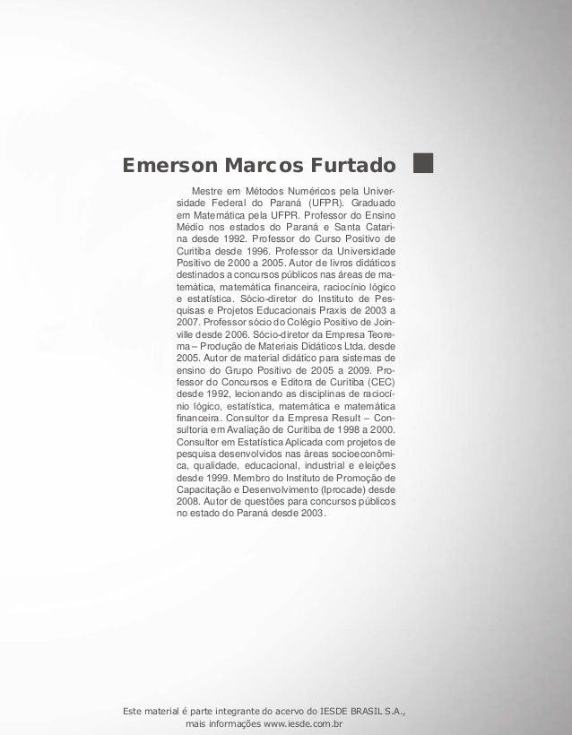 Emerson Marcos Furtado Mestre em Métodos Numéricos pela Univer- sidade Federal do Paraná (UFPR). Graduado em Matemática pe...