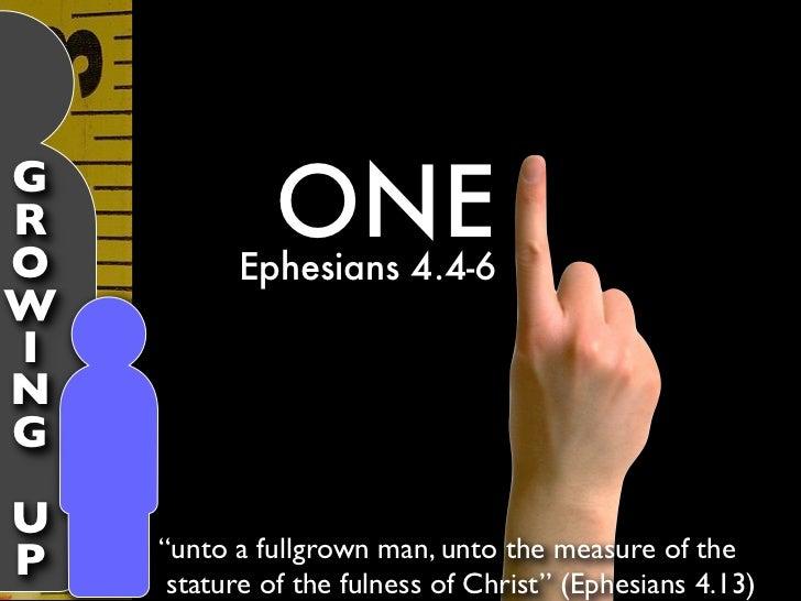 "GRO             ONE          Ephesians 4.4-6WINGU    ""unto a fullgrown man, unto the measure of theP    stature of the ful..."