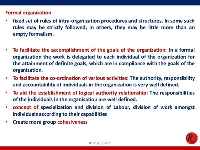 formalized structured organizations essay A hierarchy culture-centric organization is a formalized and structured place to work procedures govern what people do the leaders pride themselves on being good coordinators and organizers, who are efficiency-minded maintaining a smoothly run organization is most critical formal rules and policies hold the organizations together.