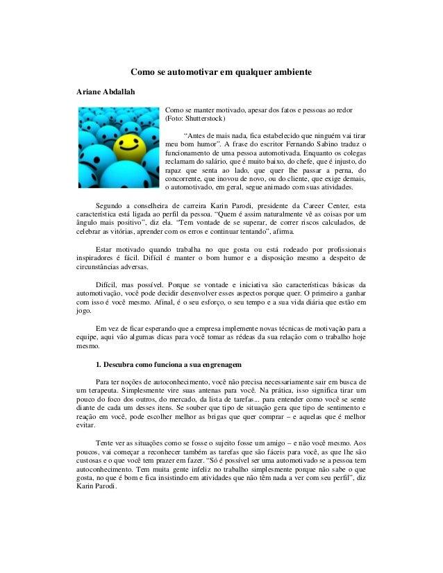 Como se automotivar em qualquer ambiente Ariane Abdallah Como se manter motivado, apesar dos fatos e pessoas ao redor (Fot...