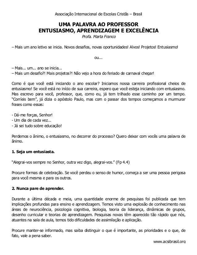 Associação Internacional de Escolas Cristãs – Brasil  UMA PALAVRA AO PROFESSOR ENTUSIASMO, APRENDIZAGEM E EXCELÊNCIA Profa...