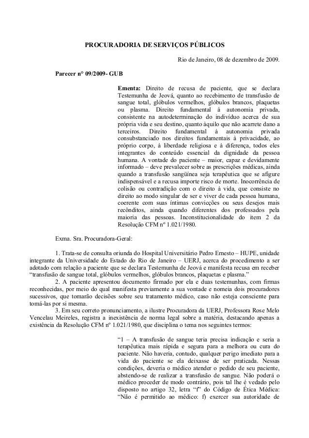 PROCURADORIA DE SERVIÇOS PÚBLICOSRio de Janeiro, 08 de dezembro de 2009.Parecer n° 09/2009- GUBEmenta: Direito de recusa d...
