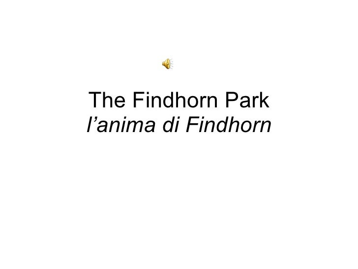 The Findhorn Park l'anima di Findhorn