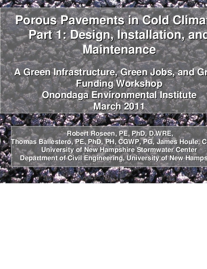 Porous Pavements in Cold Climates   Part 1: Design, Installation, and             MaintenanceA Green Infrastructure, Green...