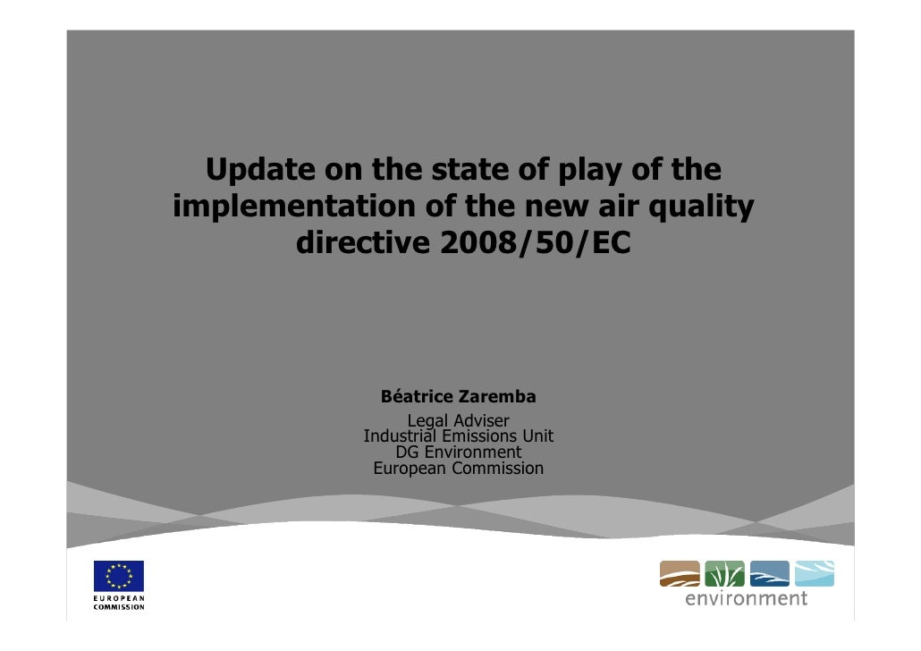 Update on the state of play of the implementation of the new air quality        directive 2008/50/EC                  Béat...