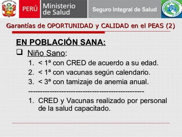 Garantías de OPORTUNIDAD y CALIDAD en el PEAS (2)Garantías de OPORTUNIDAD y CALIDAD en el PEAS (2) EN POBLACIÓN SANA:EN PO...