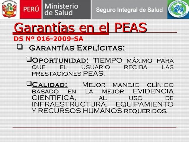 Garantías en el PEASGarantías en el PEAS DS Nº 016-2009-SA  Garantías Explícitas:Garantías Explícitas: Oportunidad:Oport...