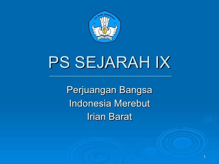 PS SEJARAH IX Perjuangan Bangsa Indonesia Merebut Irian Barat