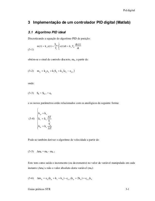 Pid digital3 Implementação de um controlador PID digital (Matlab)3.1 Algoritmo PID idealDiscretizando a equação do algorit...
