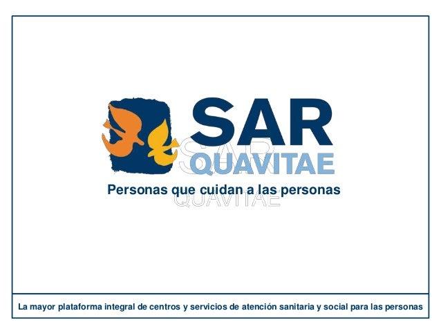 La mayor plataforma integral de centros y servicios de atención sanitaria y social para las personas Personas que cuidan a...