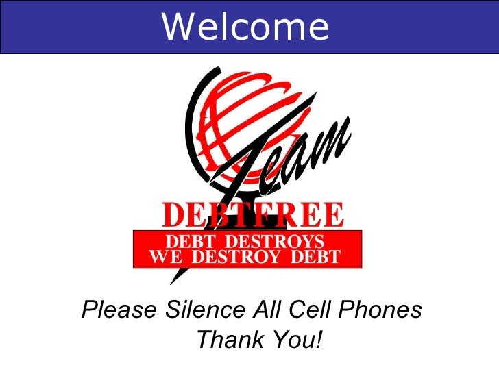 Welcome Please Silence All Cell Phones  Thank You!